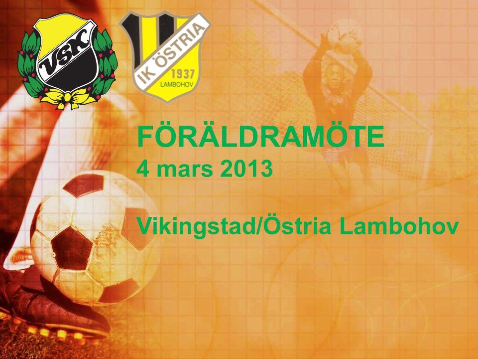 FÖRÄLDRAMÖTE 4 mars 2013 Vikingstad/Östria Lambohov