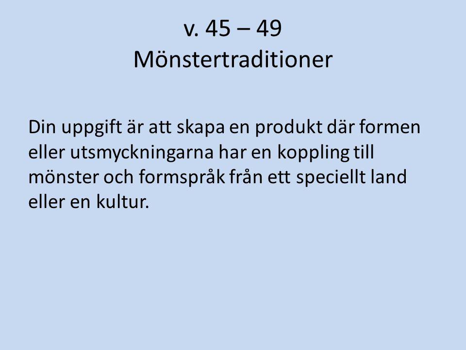 v. 45 – 49 Mönstertraditioner