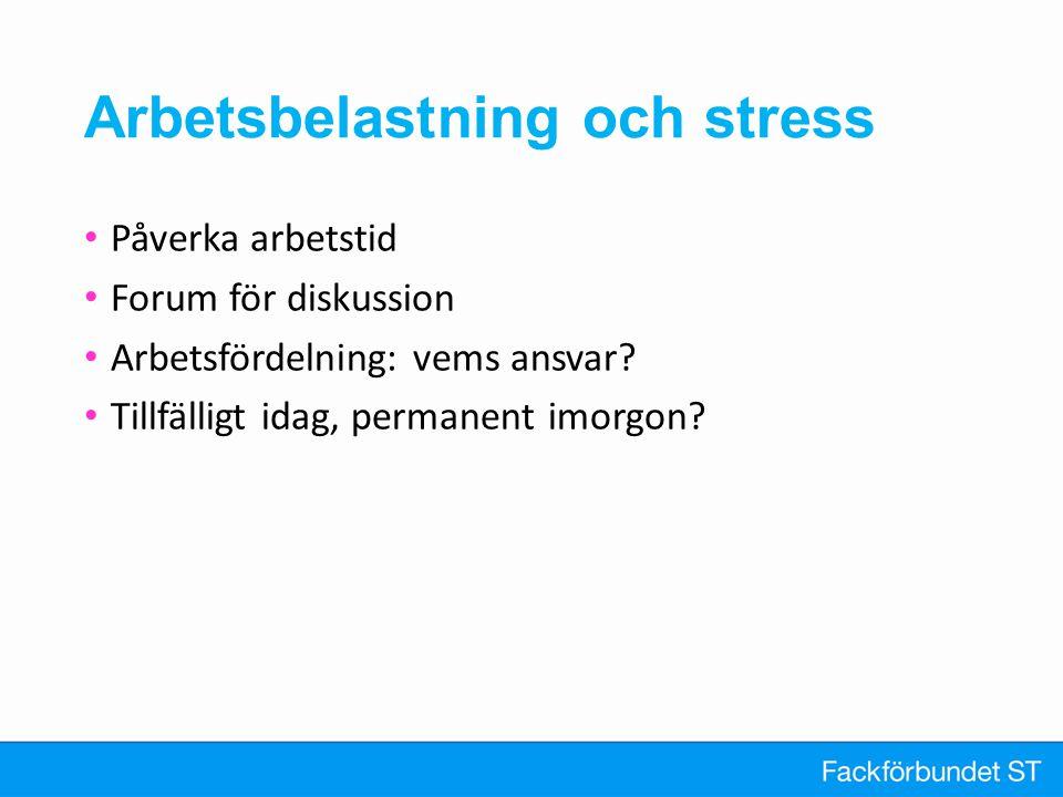 Arbetsbelastning och stress