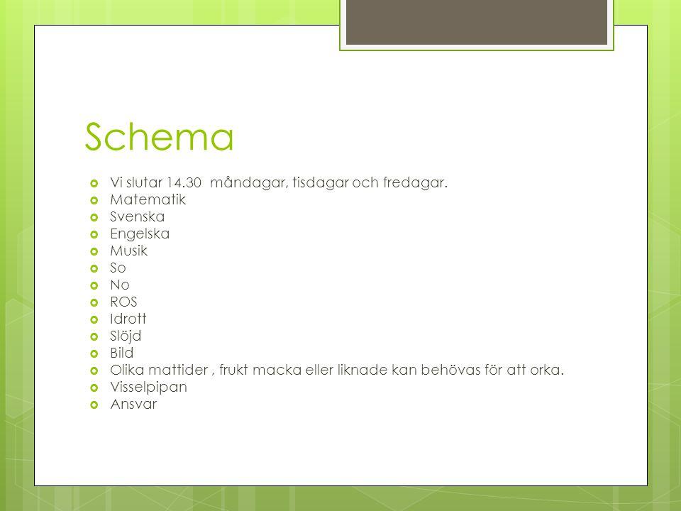 Schema Vi slutar 14.30 måndagar, tisdagar och fredagar. Matematik
