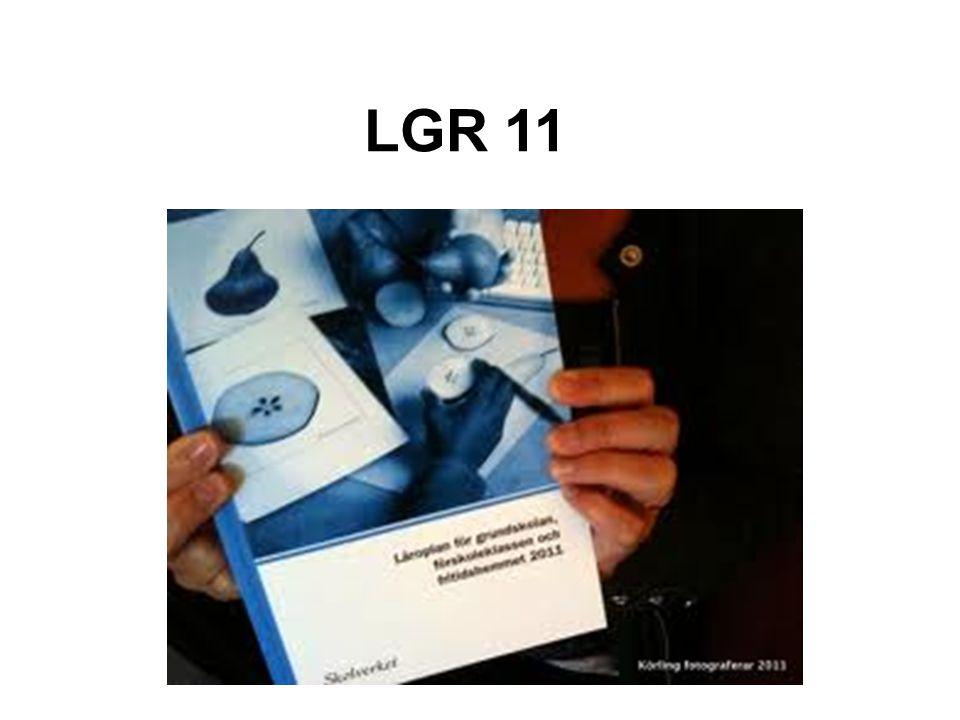 LGR 11 Läroplanen som säger vad vi ska göra i skolan.