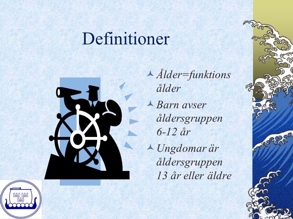 Definitioner Ålder=funktionsålder Barn avser åldersgruppen 6-12 år