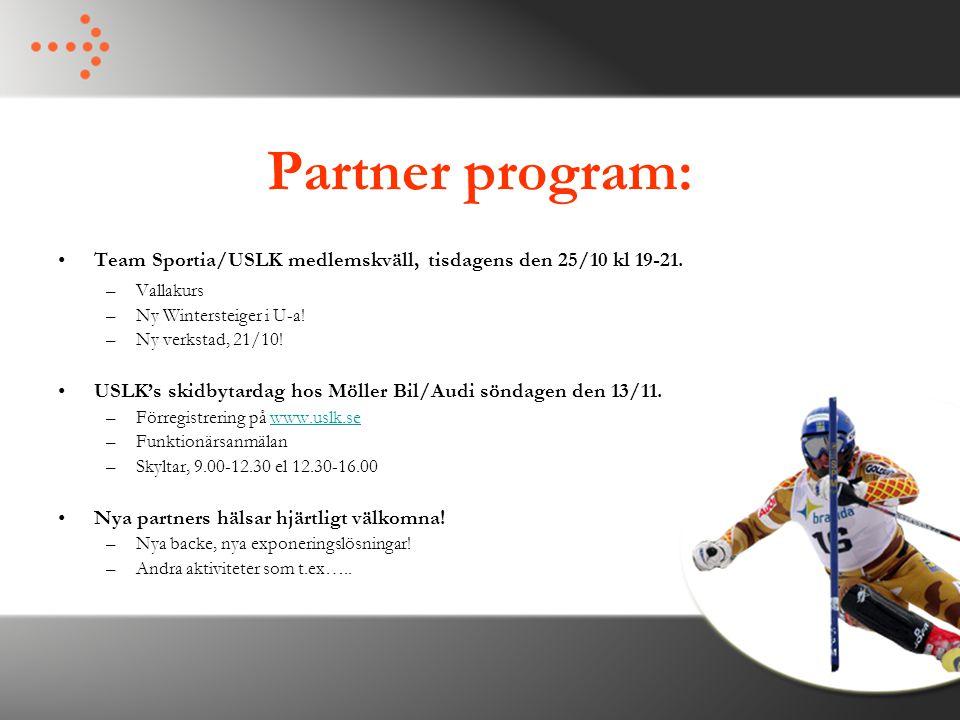 Partner program: Team Sportia/USLK medlemskväll, tisdagens den 25/10 kl 19-21. Vallakurs. Ny Wintersteiger i U-a!