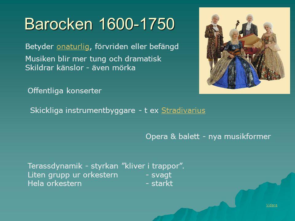 Barocken 1600-1750 Betyder onaturlig, förvriden eller befängd