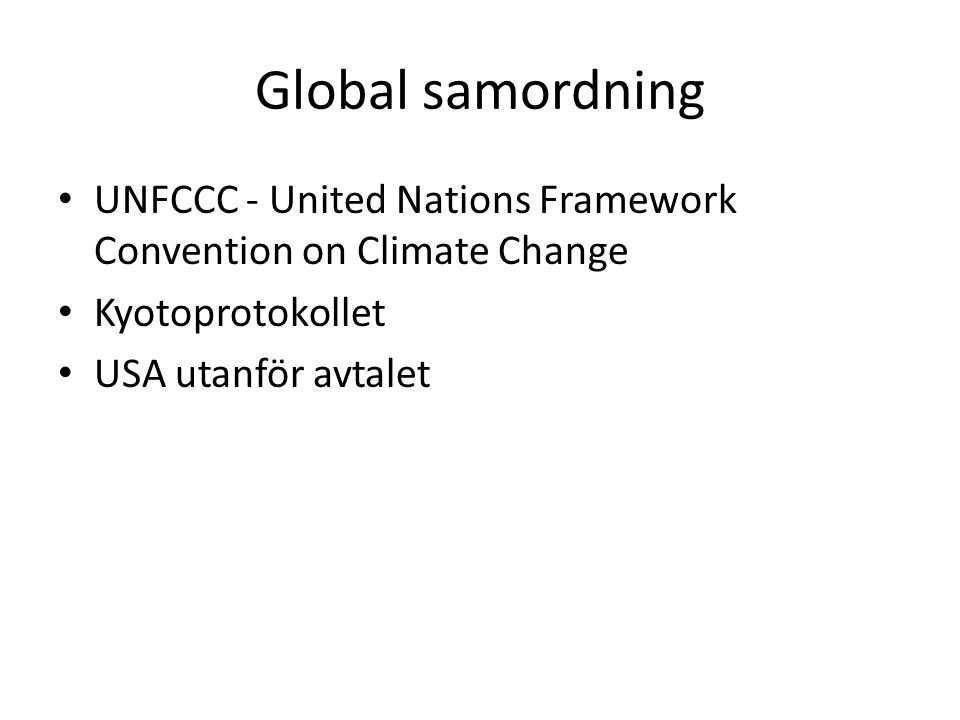 Global samordning UNFCCC - United Nations Framework Convention on Climate Change. Kyotoprotokollet.