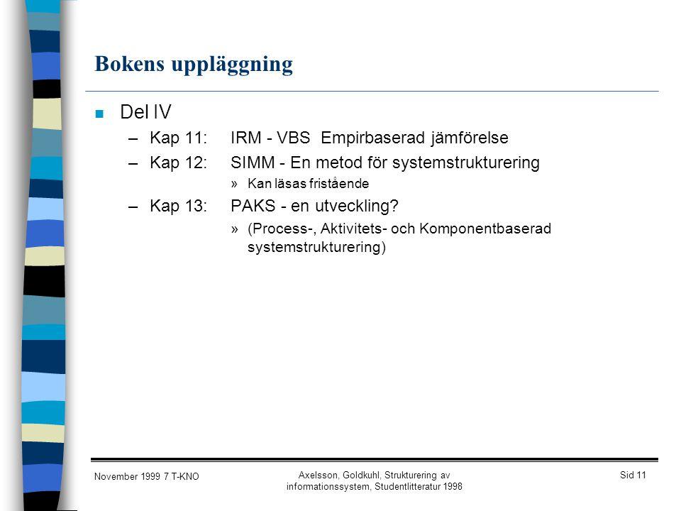 Bokens uppläggning Del IV Kap 11: IRM - VBS Empirbaserad jämförelse