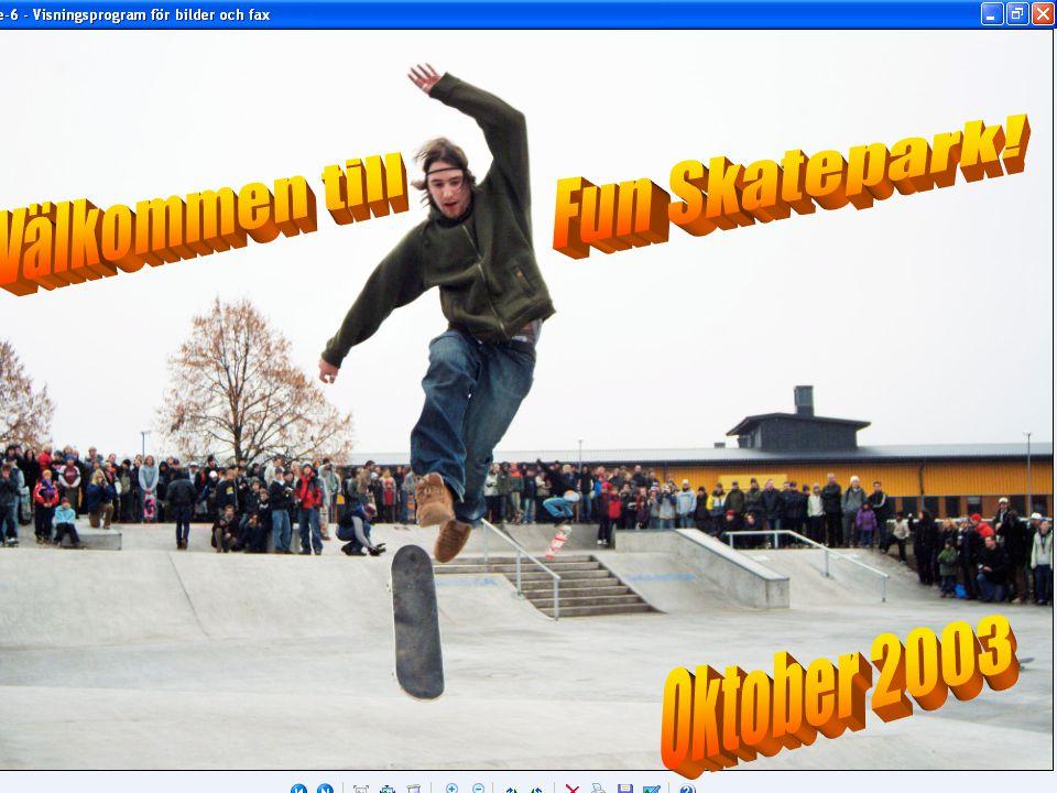Fun Skatepark! Välkommen till Oktober 2003