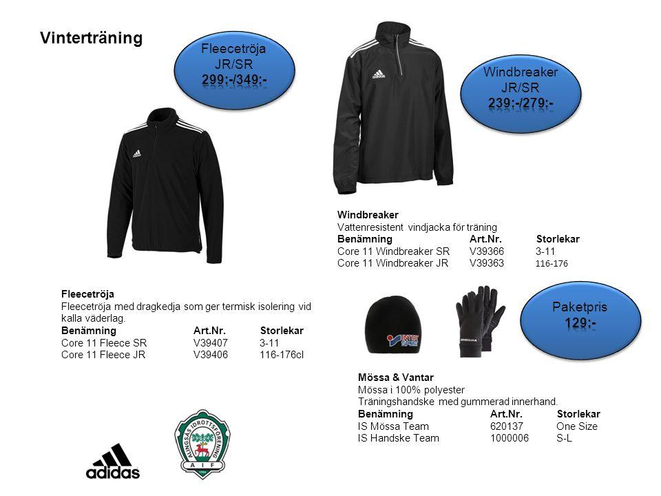 Vinterträning Fleecetröja JR/SR 299:-/349:- Windbreaker JR/SR