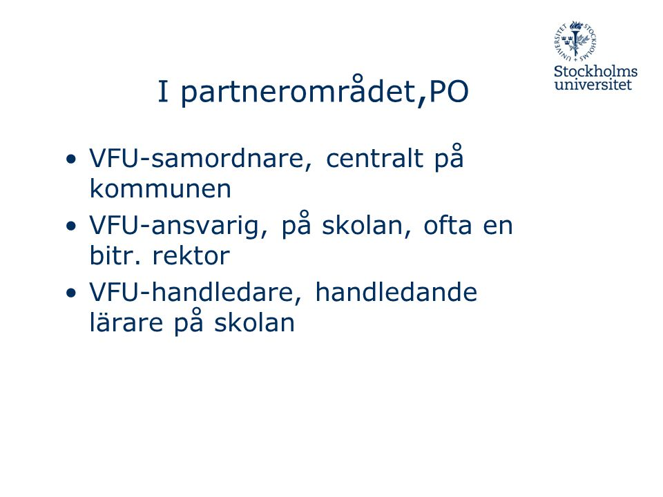 I partnerområdet,PO VFU-samordnare, centralt på kommunen