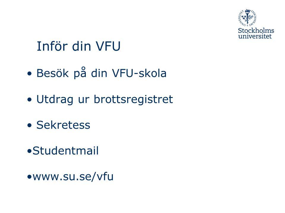 Utdrag ur brottsregistret Sekretess Studentmail www.su.se/vfu