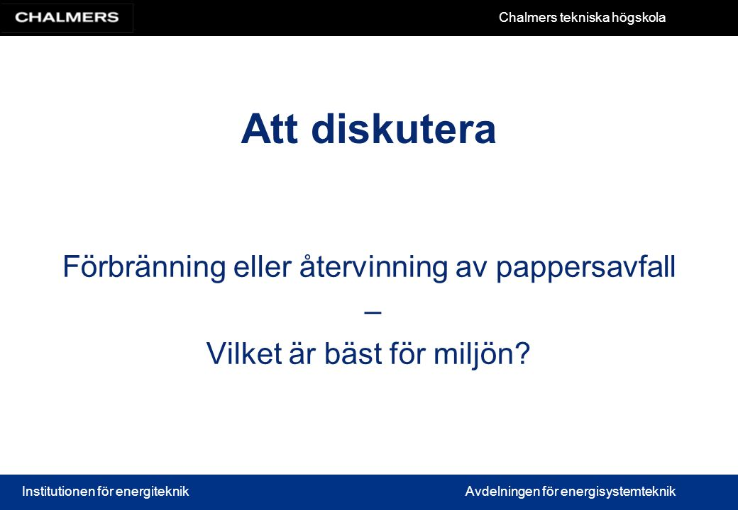 Att diskutera Förbränning eller återvinning av pappersavfall –