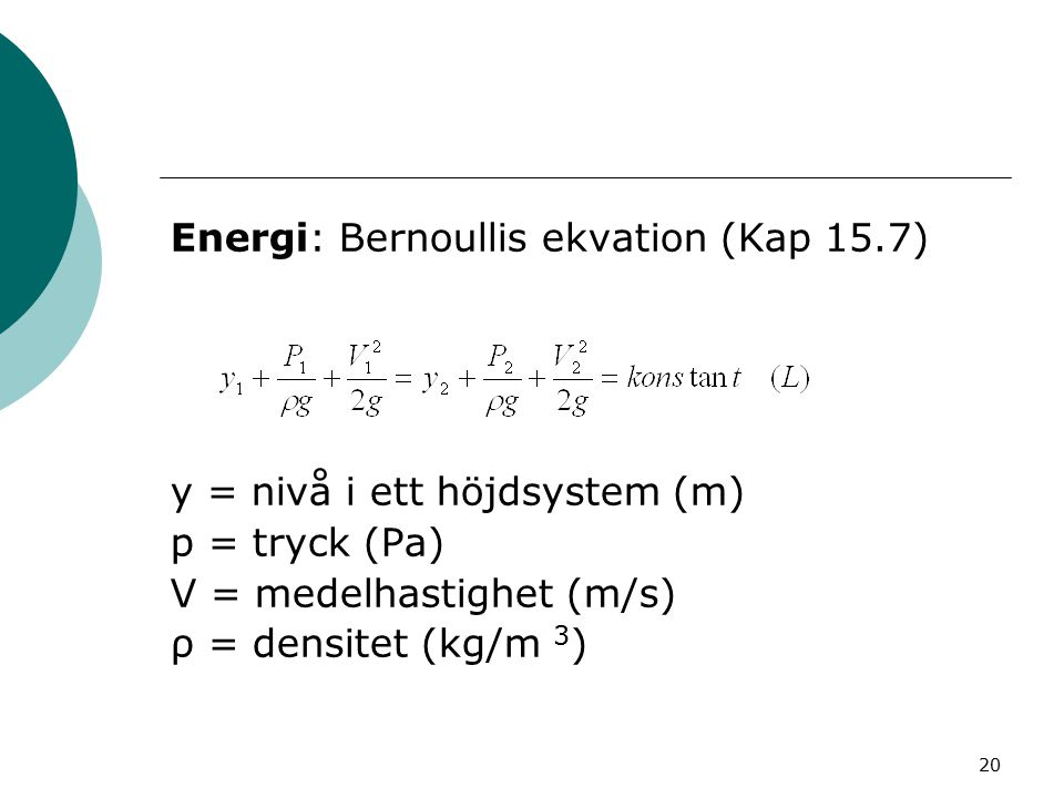 Energi: Bernoullis ekvation (Kap 15.7)