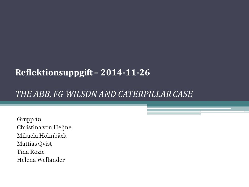 Reflektionsuppgift – 2014-11-26 THE ABB, FG WILSON AND CATERPILLAR CASE