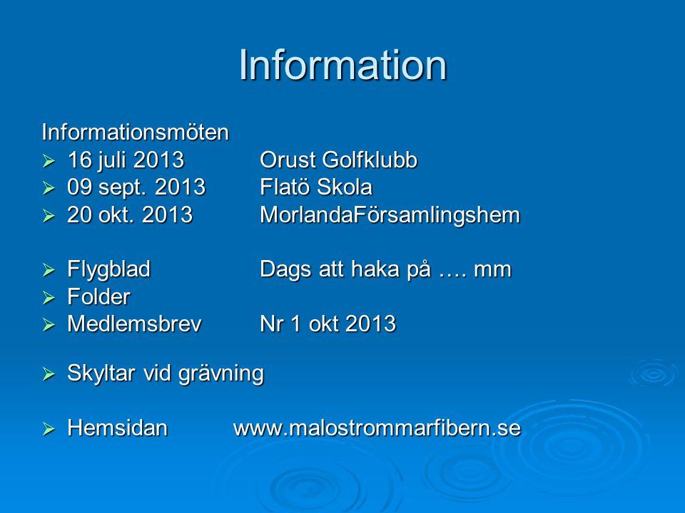 Information Informationsmöten 16 juli 2013 Orust Golfklubb