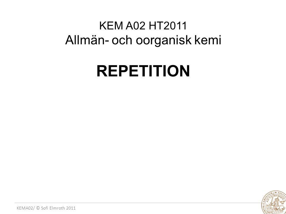 KEM A02 HT2011 Allmän- och oorganisk kemi REPETITION