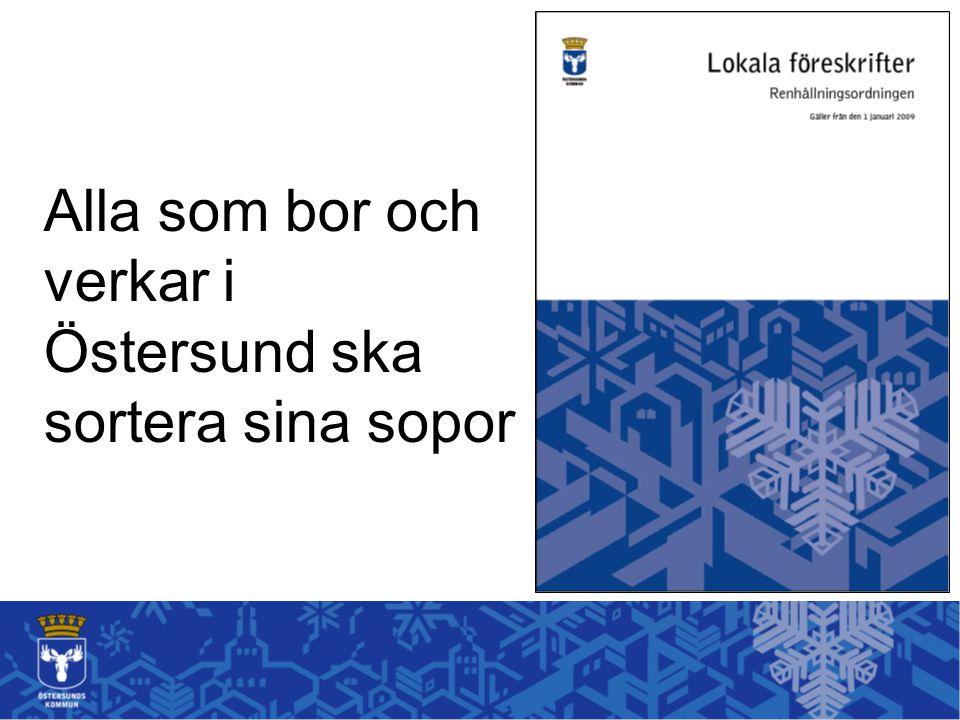 Alla som bor och verkar i Östersund ska sortera sina sopor