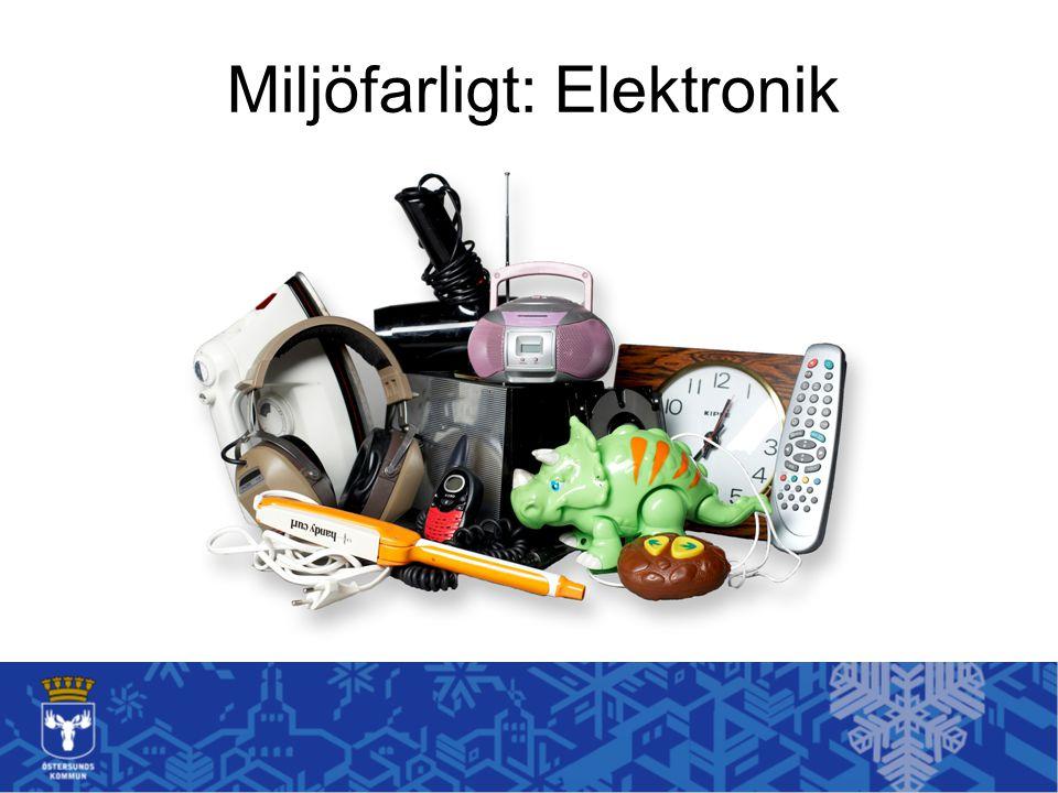 Miljöfarligt: Elektronik