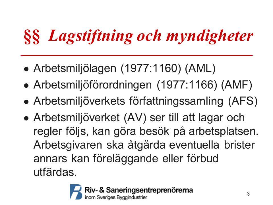 §§ Lagstiftning och myndigheter