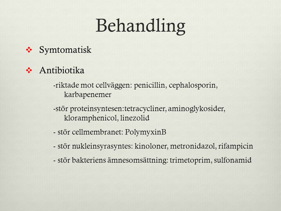Behandling Symtomatisk Antibiotika