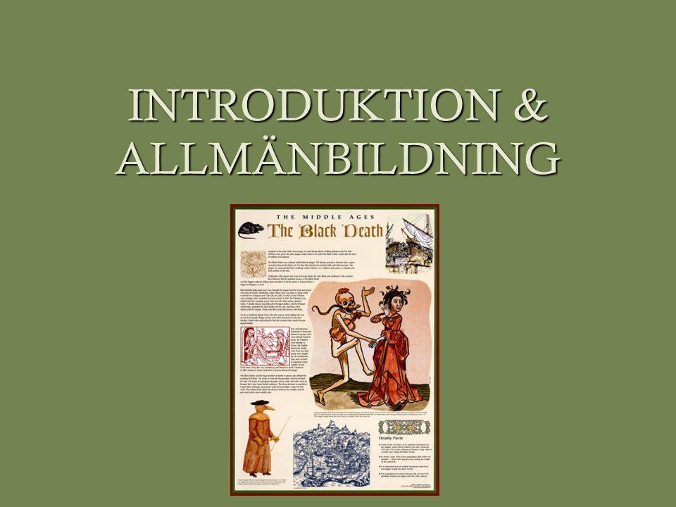 INTRODUKTION & ALLMÄNBILDNING