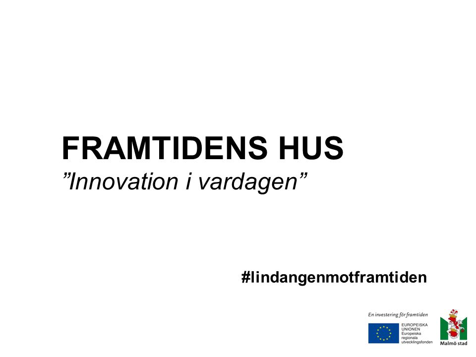 FRAMTIDENS HUS Innovation i vardagen