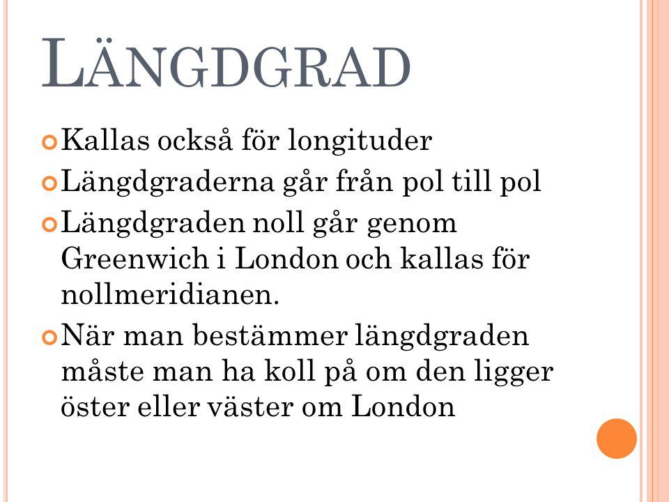 Längdgrad Kallas också för longituder
