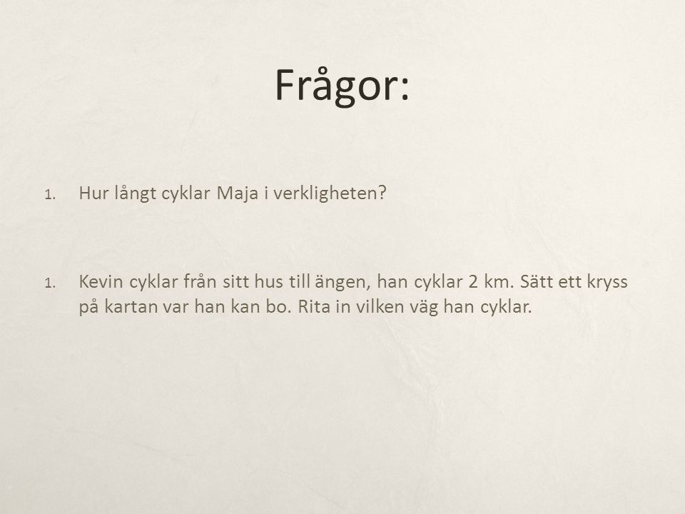 Frågor: Hur långt cyklar Maja i verkligheten