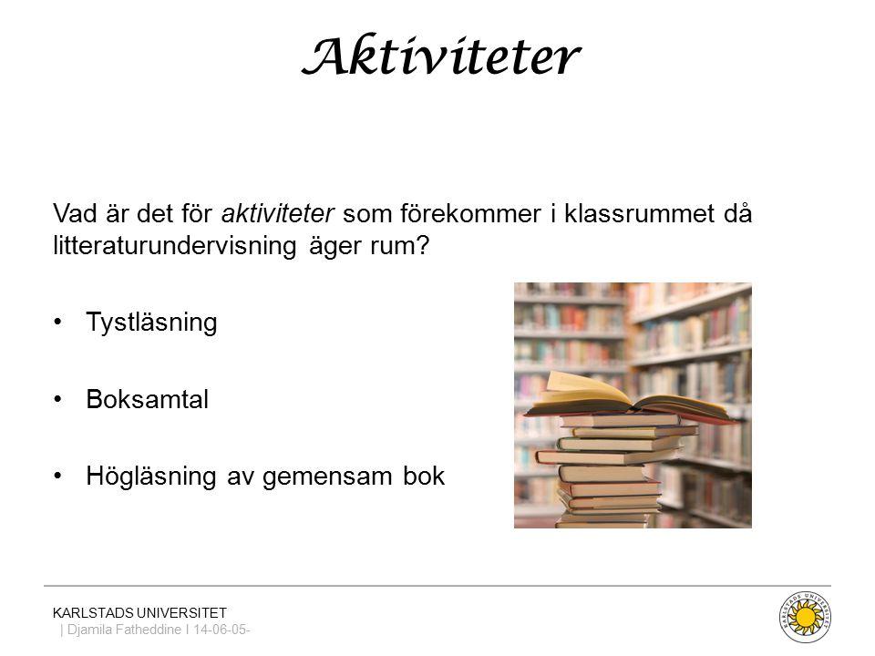 Aktiviteter Vad är det för aktiviteter som förekommer i klassrummet då litteraturundervisning äger rum