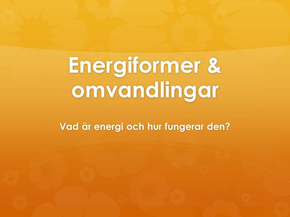 Energiformer & omvandlingar