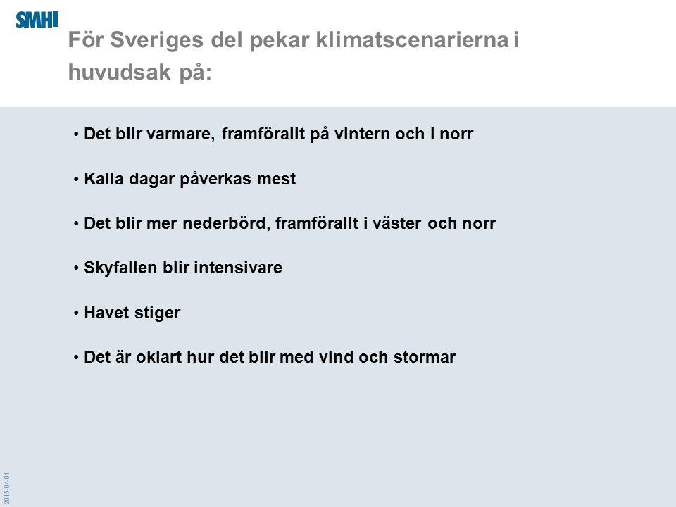 För Sveriges del pekar klimatscenarierna i huvudsak på:
