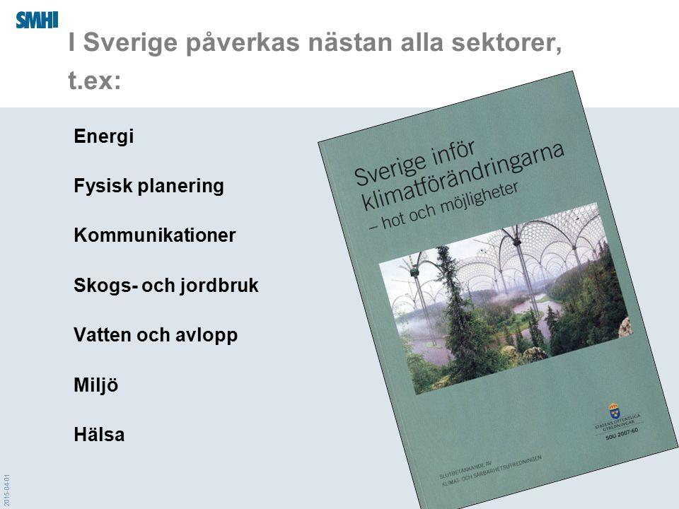 I Sverige påverkas nästan alla sektorer, t.ex: