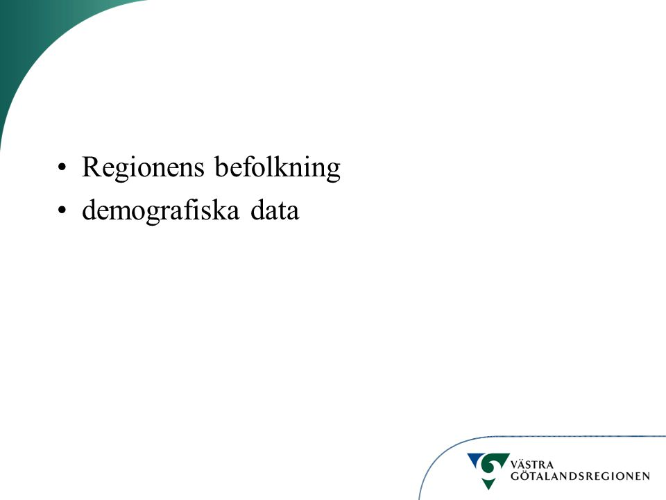 Regionens befolkning demografiska data