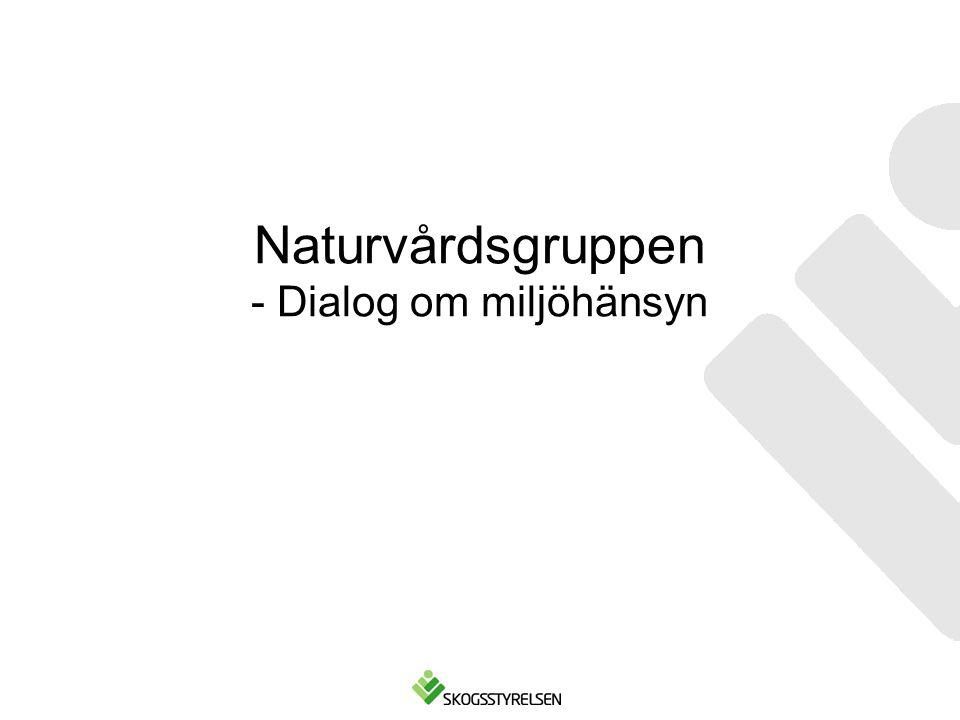 Naturvårdsgruppen - Dialog om miljöhänsyn