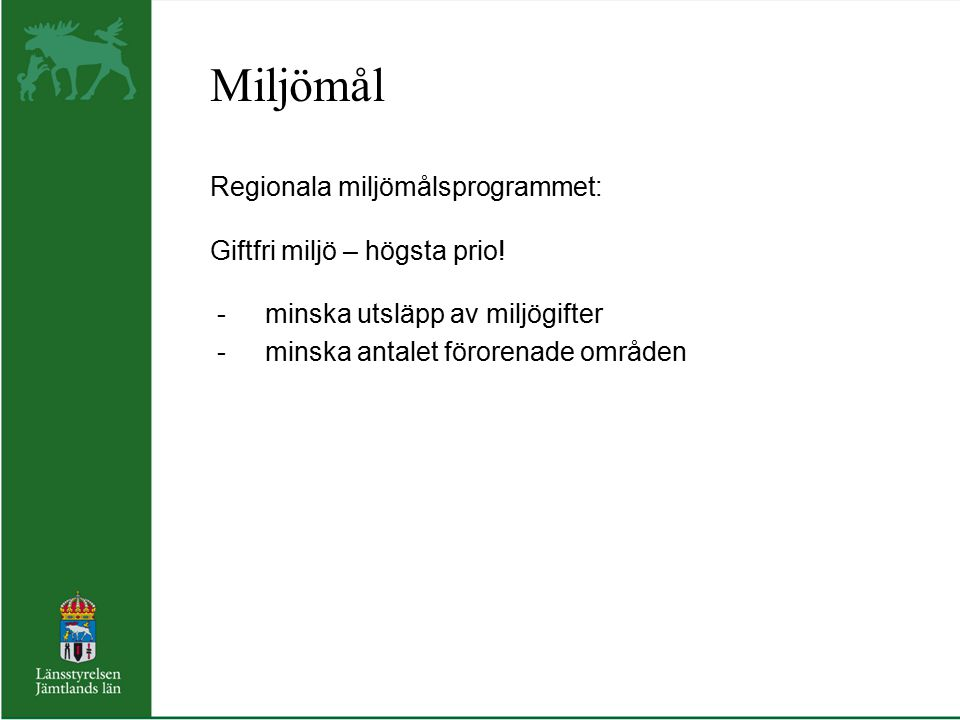 Miljömål Regionala miljömålsprogrammet: Giftfri miljö – högsta prio!