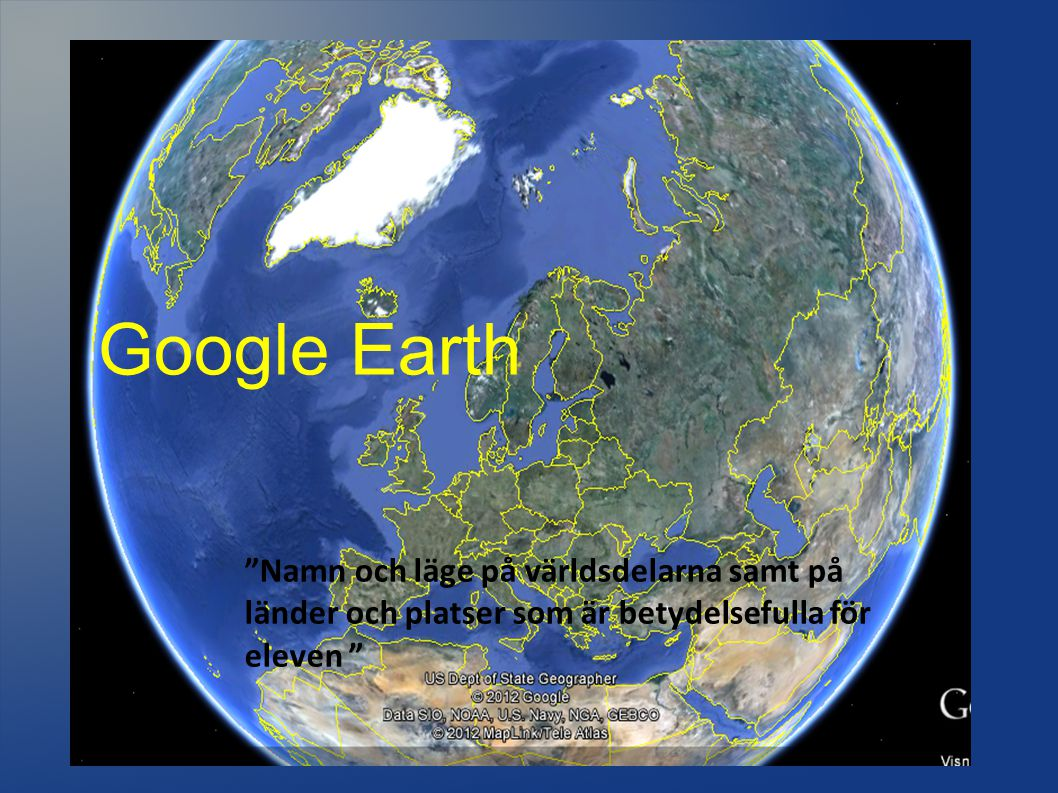 Google Earth Google Earth