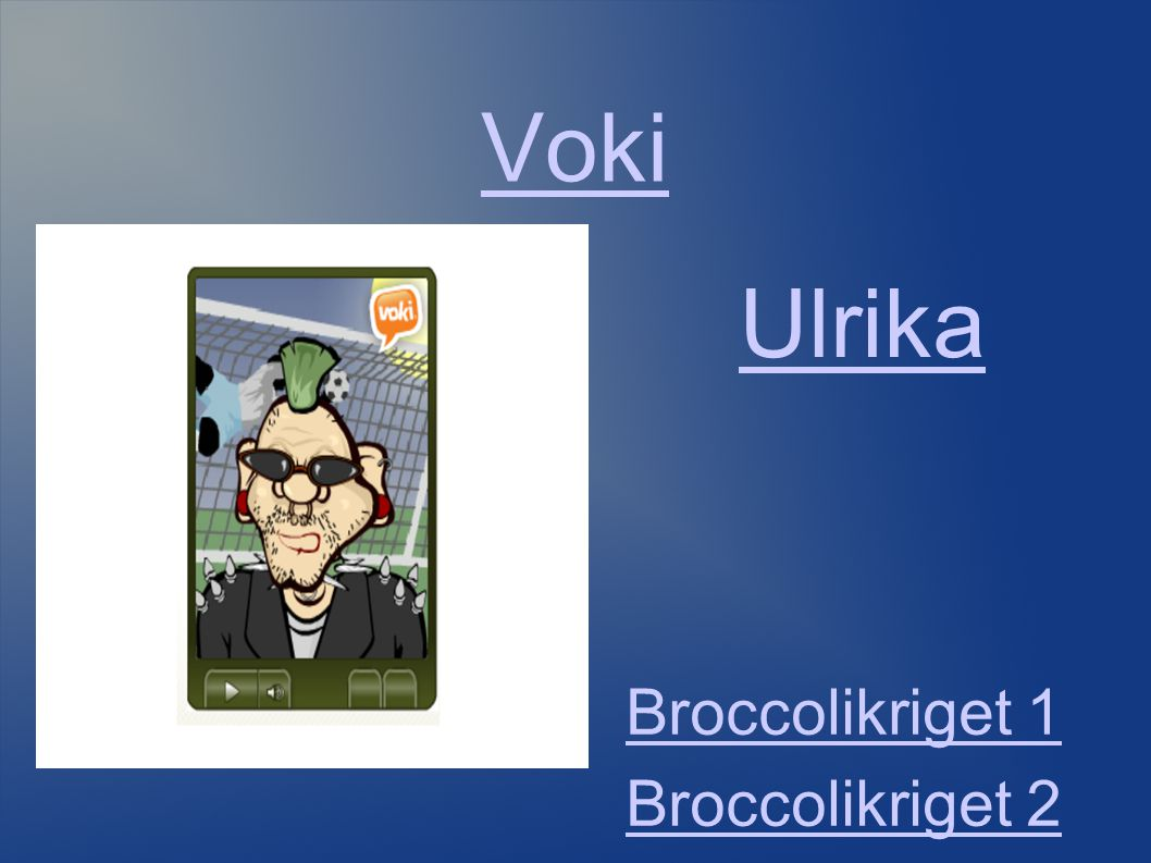 Voki Ulrika Broccolikriget 1 Broccolikriget 2