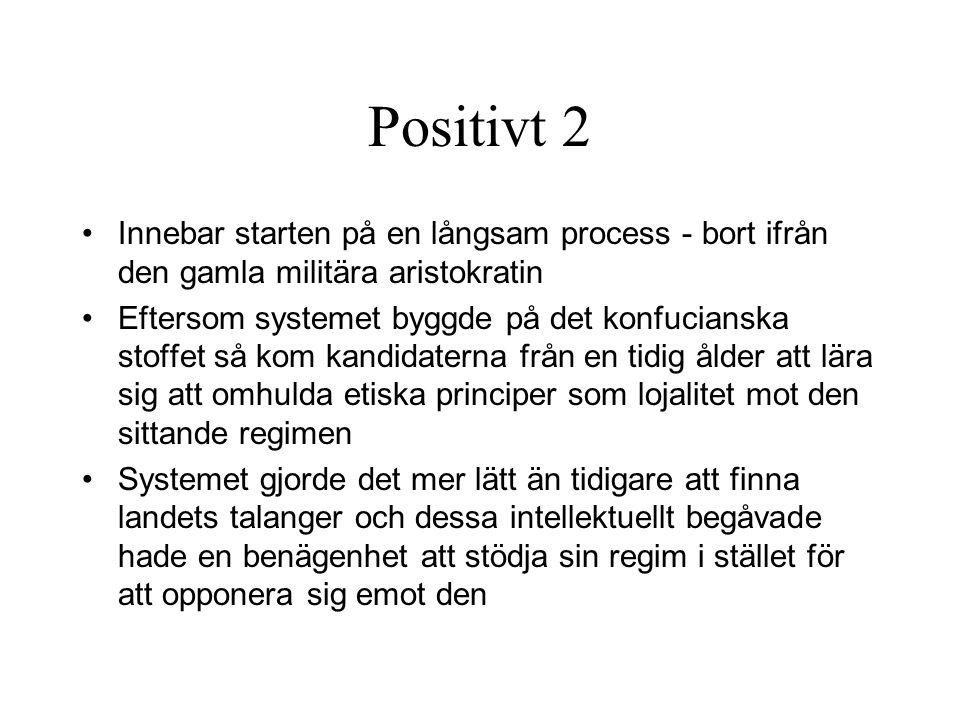 Positivt 2 Innebar starten på en långsam process - bort ifrån den gamla militära aristokratin.