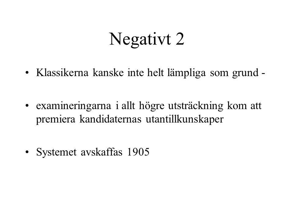 Negativt 2 Klassikerna kanske inte helt lämpliga som grund -