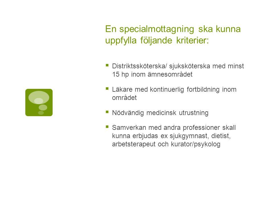 En specialmottagning ska kunna uppfylla följande kriterier: