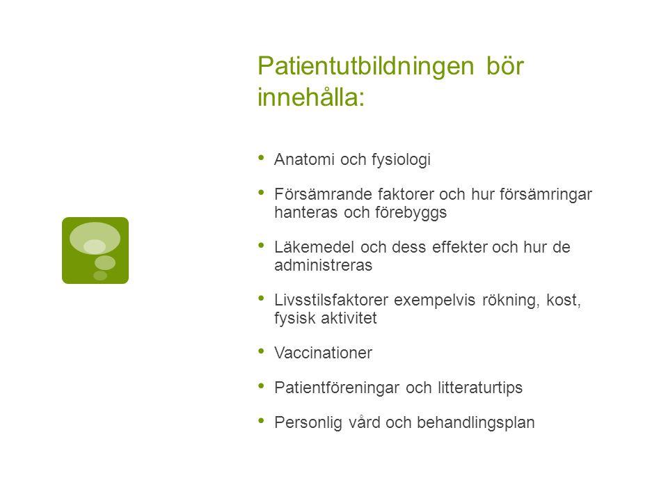 Patientutbildningen bör innehålla: