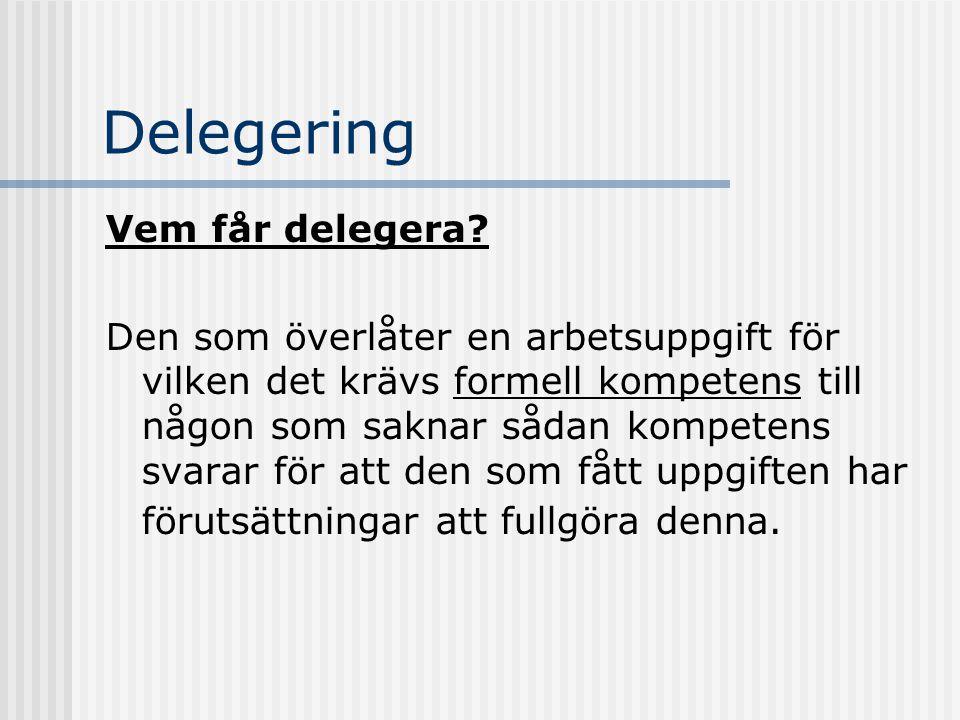 Delegering Vem får delegera