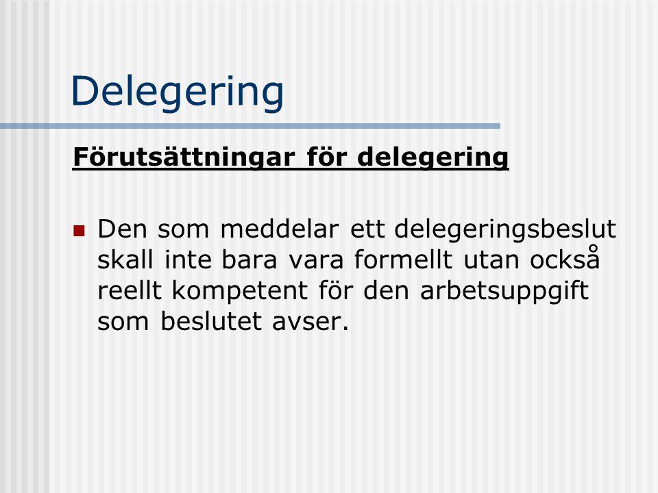 Delegering Förutsättningar för delegering