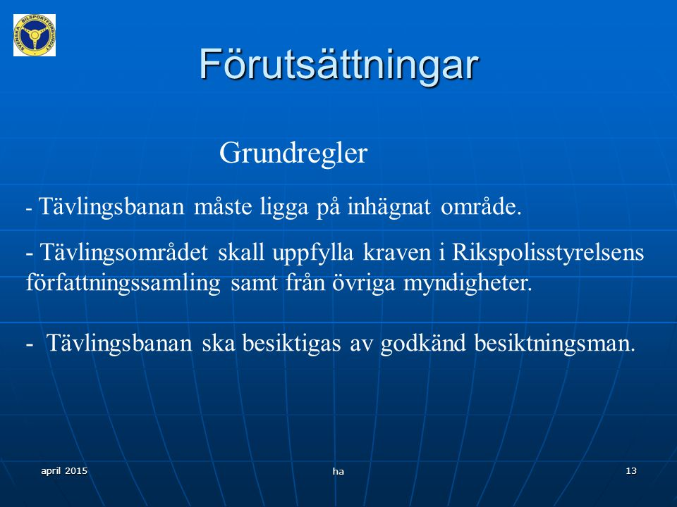 Förutsättningar Grundregler Grundregeln för folkracetävling.