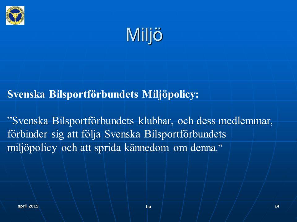 Miljö Svenska Bilsportförbundets Miljöpolicy:
