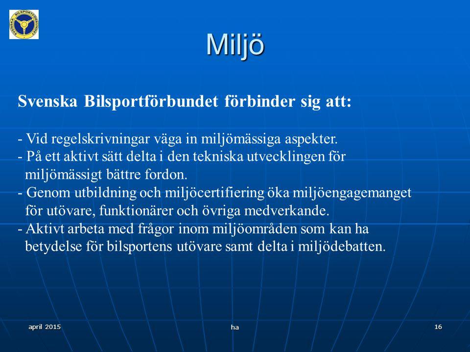 Miljö Svenska Bilsportförbundet förbinder sig att:
