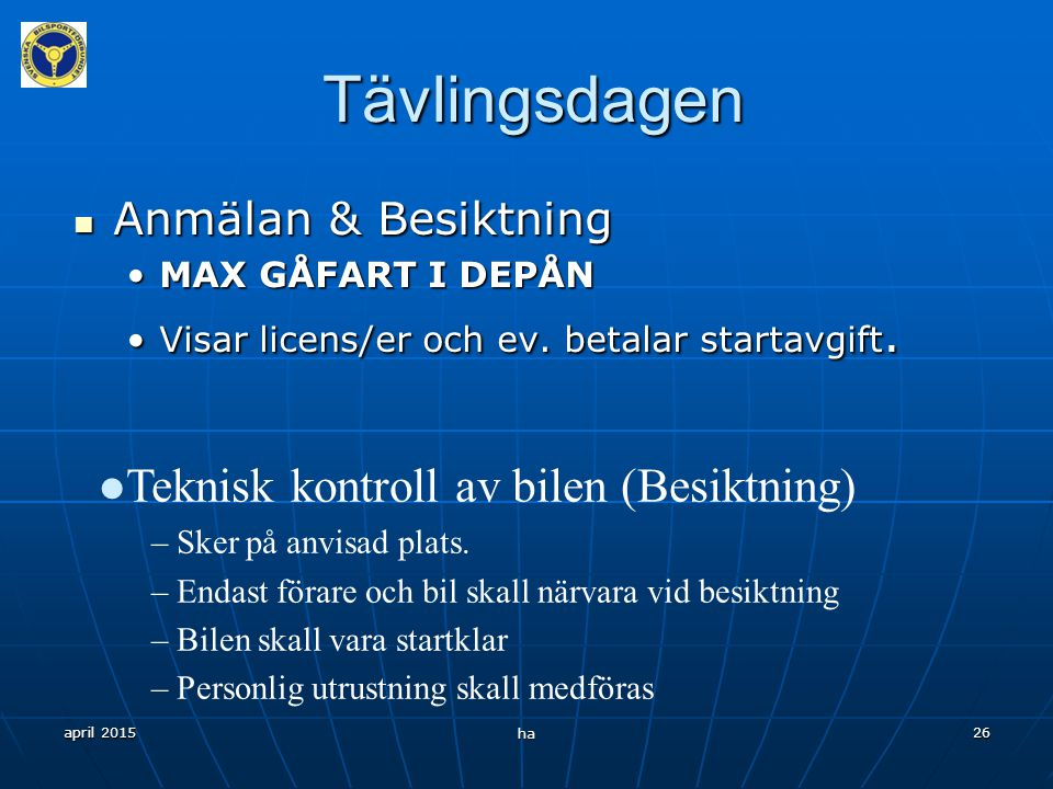 Tävlingsdagen Teknisk kontroll av bilen (Besiktning)