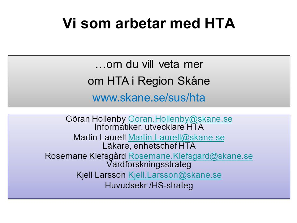 Vi som arbetar med HTA …om du vill veta mer om HTA i Region Skåne