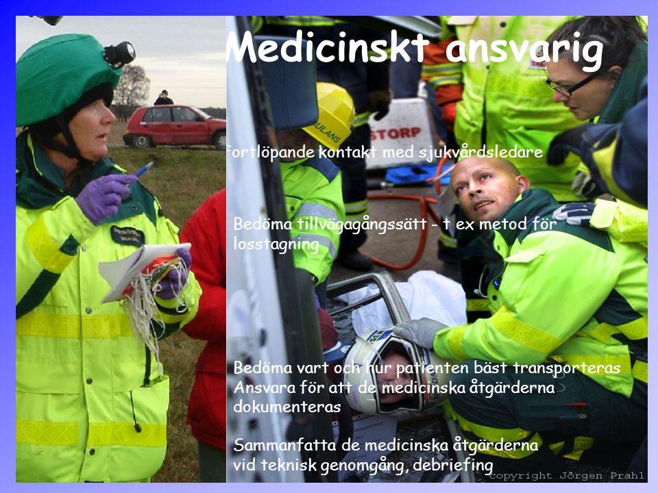 Medicinskt ansvarig Fortlöpande kontakt med sjukvårdsledare