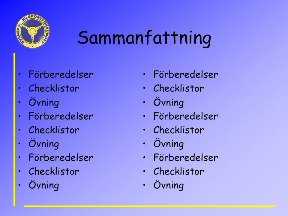 Sammanfattning Förberedelser Checklistor Övning Förberedelser
