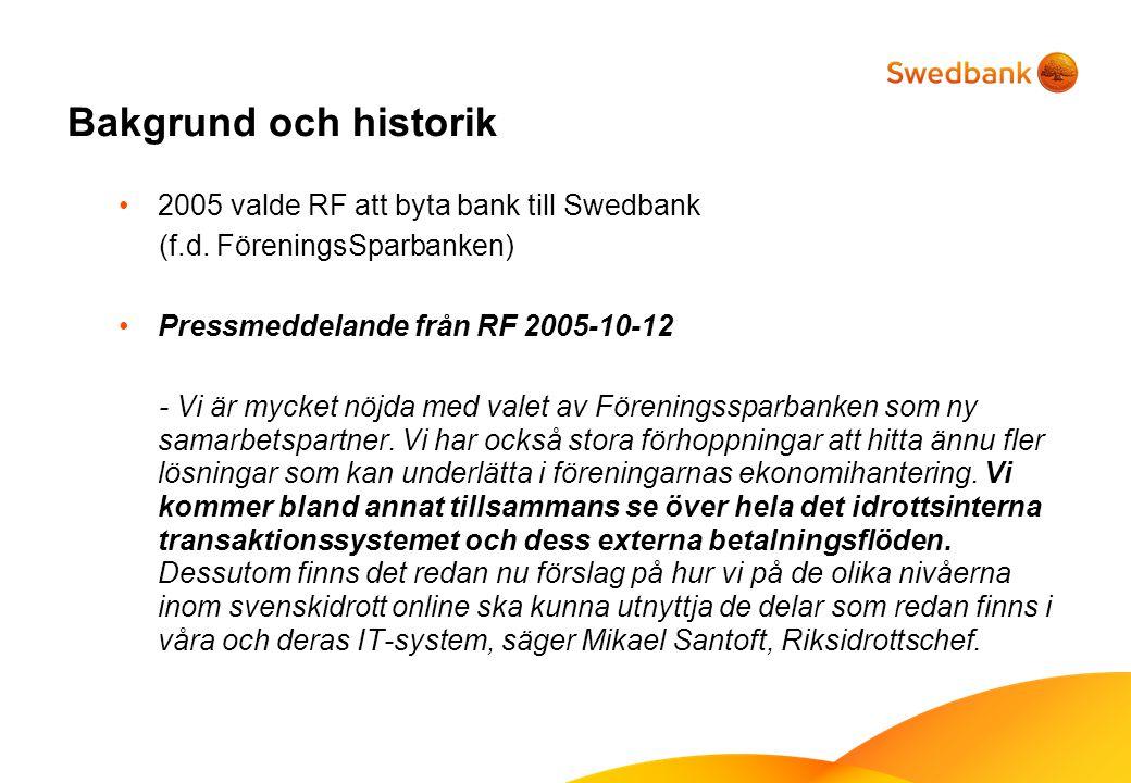 Bakgrund och historik 2005 valde RF att byta bank till Swedbank